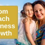Mom Coach Strategies For High Ticket Sales To Grow Your Business